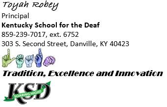 Toyah Robey, Principal, Kentucky School for the Deaf, Tradition, Excellence, and Innovation, KSD Soaring high